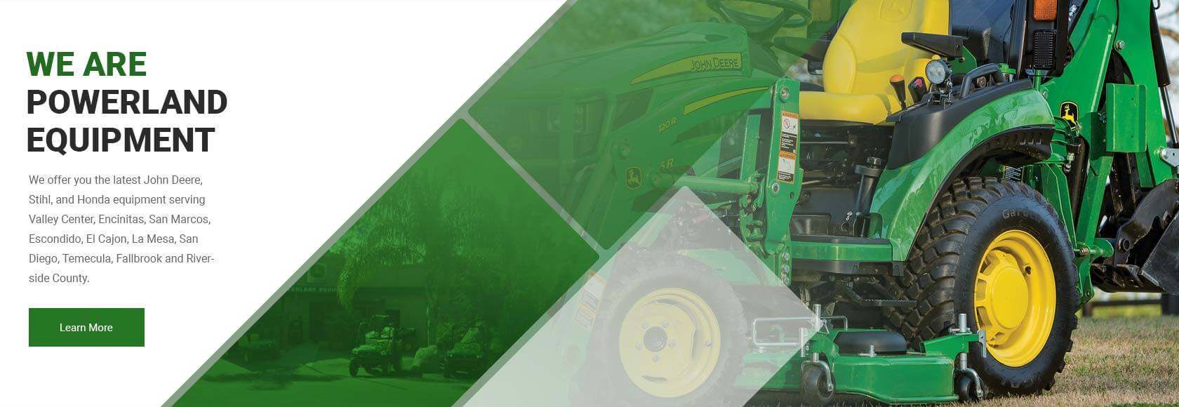 We offer you the latest John Deere, Stihl, and Honda equipment serving California Valley Center, Encinita, San Marcos, Escondido, El Cajon, La Mesa, San Diego, Temecula, Fallbrook and Riverside County.